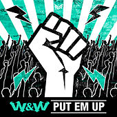Play & Download Put EM Up by W&W | Napster