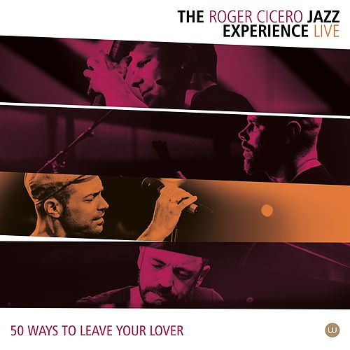 50 Ways to Leave Your Lover (Live in Basel - The Baloise Session) von Roger Cicero