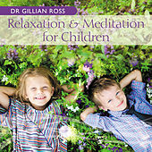 Relaxation And Meditation For Children by Gillian Ross
