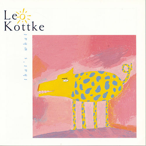 Play & Download That's What by Leo Kottke | Napster