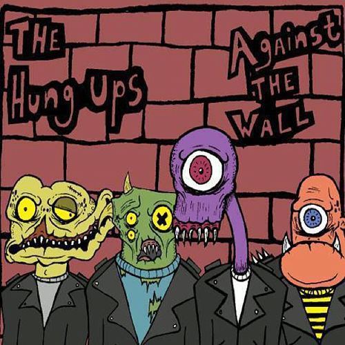 Against the Wall by The Hung Ups