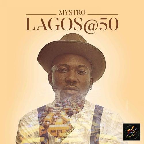 Lagos@50 by Mystro