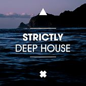 Strictly Deep House by Various Artists