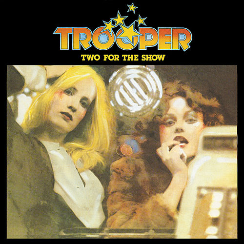 Two For The Show by Trooper