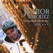 Get Your Hands Off My Man by Junior Vasquez