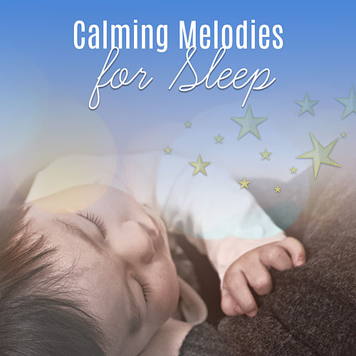 Calming Melodies for Sleep – Baby Music, Lullaby to Bed, Soft Music, Deep Sleep, Instrumental Songs to Pillow, Quiet Baby de Rockabye Lullaby