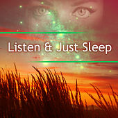 Listen & Just Sleep – Relaxing Music for Calm Down, Easy Sleep, Deep Sleep, Easy Listening, Calming New Age Music by Ambient Music Therapy