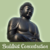 Buddhist Concentration – Meditation Music, Calmness & Harmony, Deep Focus, Healing Sounds, Peaceful Mind by Yoga Music