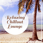 Relaxing Chillout Lounge – Summer Relax, Holiday Music, Beach Lounge, Tropical Sounds, Soft Music by The Chillout Players