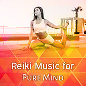 Play & Download Reiki Music for Pure Mind – Music for Meditation, Deep Sleep, Buddha Lounge, Yoga Meditation, Nature Sounds, Peaceful Mind by Reiki | Napster