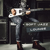 Soft Jazz Lounge – Finest Selected Tracks, Mellow Piano, Ambient Jazz, Instrumental Music by New York Jazz Lounge