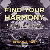 Find Your Harmony Radioshow #067 by Various Artists