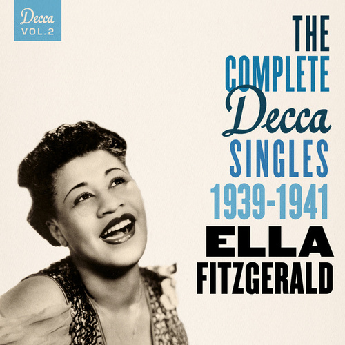 The Complete Decca Singles Vol. 2: 1939-1941 by Ella Fitzgerald