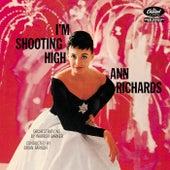 I'm Shooting High by Ann Richards