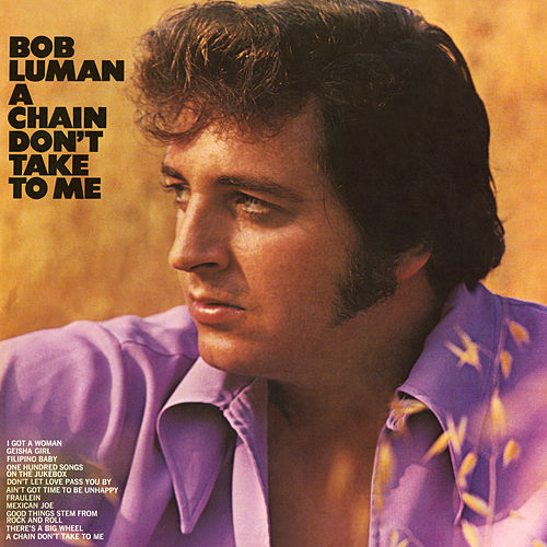 Play & Download A Chain Don't Take to Me by Bob Luman | Napster