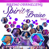 Play & Download Aremo Obameleng (Vol. 6) by Spirit Of Praise | Napster