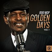 Doo Wop Golden Days, Vol. 1 by Various Artists