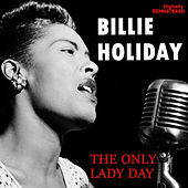 The Only Lady Day (Remastered) von Billie Holiday