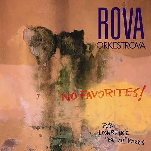 No Favorites! by Rova Saxophone Quartet