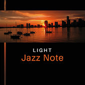 Play & Download Light Jazz Note – Smooth Jazz, Instrumental Music, Simple Piano, Sexy Jazz Lounge by Relaxing Instrumental Jazz Ensemble | Napster