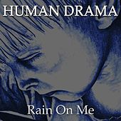 Play & Download Rain on Me by Human Drama | Napster