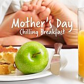 Mother's Day Chilling Breakfast by Various Artists