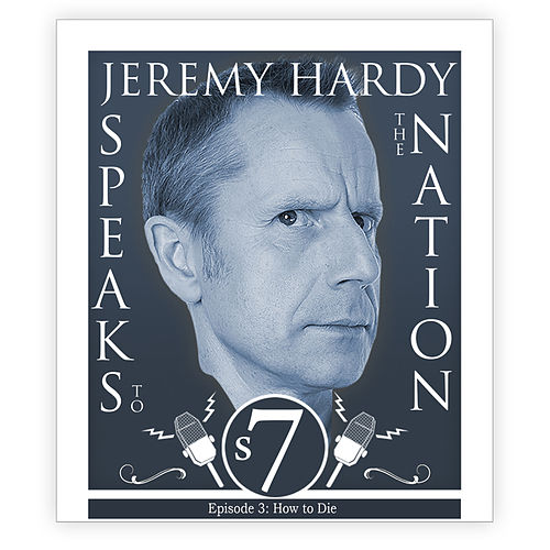 Series 7, Episode 3: How to Die (Live) von Jeremy Hardy Speaks to the Nation