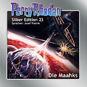 Die Maahks - Perry Rhodan - Silber Edition 23 von K.H. Scheer, Kurt Mahr, William Voltz, H.G. Ewers