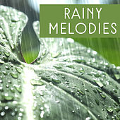 Rainy Melodies – Sounds of Nature, Rainy Mood, New Age, Relaxing Music by Sounds Of Nature