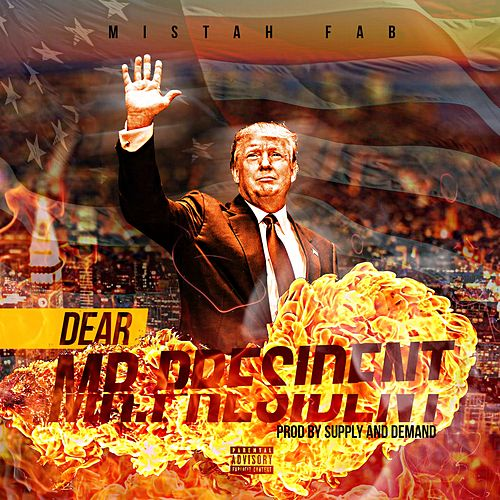 Play & Download Dear Mr. President by Mistah F.A.B. | Napster