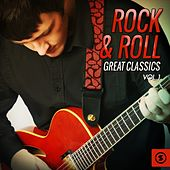 Rock & Roll: Great Classics, Vol. 1 by Various Artists