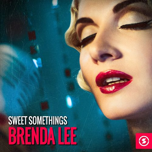 Sweet Somethings: Brenda Lee by Brenda Lee