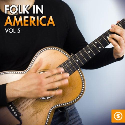 Folk in America, Vol. 5 by Various Artists