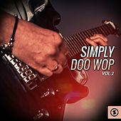 Simply Doo Wop, Vol. 2 by Various Artists