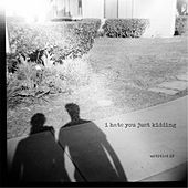 Untitled EP by I Hate You Just Kidding