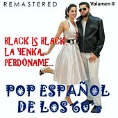 Pop Español de los 60's, Vol. 2 - Black Is Black, La Yenka, Perdóname... (Remastered) by Various Artists