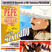 100% Mexicano by Pepe Aguilar