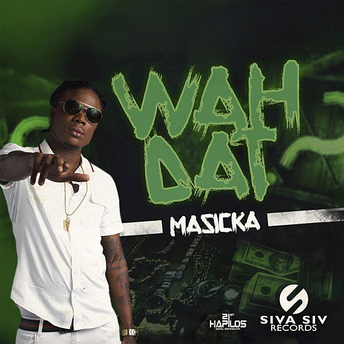 Play & Download Wah Dat by Masicka   Napster