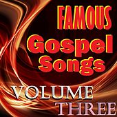 Famous Gospel Songs, Vol. 3 by Various Artists