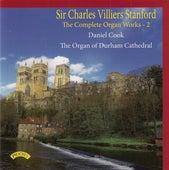 Sir Charles Villiers Stanford: Complete Organ Works, Vol. 2 by Daniel Cook