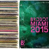 Brobot Miami 2015 by Various Artists