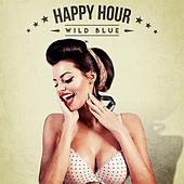 Play & Download Wild Blue by Happy Hour | Napster