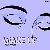 Wake Up Tech House, Vol. 2 by Various Artists