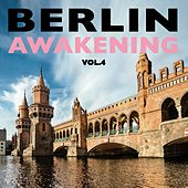 Berlin Awakening, Vol. 4 de Various Artists