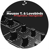 Prophets Hangover by Lovebirds