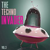 The Techno Invader, Vol. 3 by Various Artists