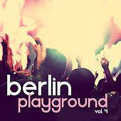 Berlin Playground, Vol. 4 de Various Artists