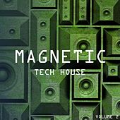 Magnetic Tech House, Vol. 2 by Various Artists