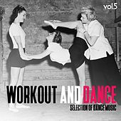 Workout and Dance, Vol. 5 - Selection of Dance Music by Various Artists