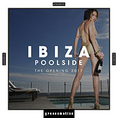 Ibiza Poolside (The Opening 2017) by Various Artists